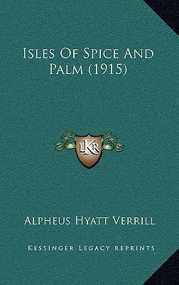 Isles of Spice and Palm (1915)