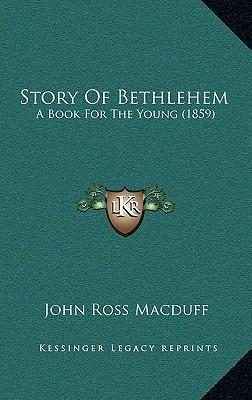 Story of Bethlehem : A Book for the Young (1859)