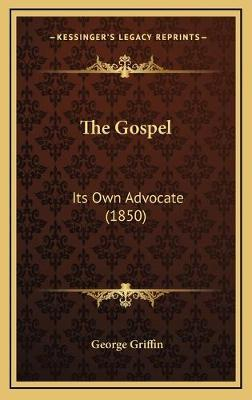 The Gospel  Its Own Advocate (1850)