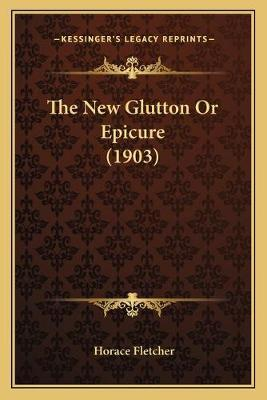 The New Glutton or Epicure (1903)