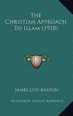 The Christian Approach to Islam (1918)