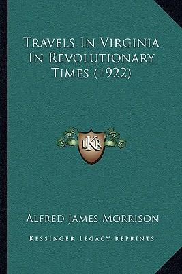 Travels in Virginia in Revolutionary Times (1922)
