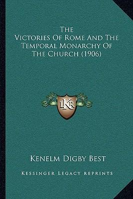 The Victories of Rome and the Temporal Monarchy of the Churcthe Victories of Rome and the Temporal Monarchy of the Church (1906) H (1906)