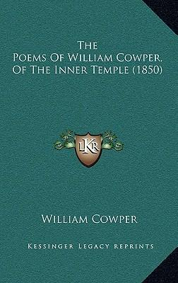 The Poems Of William Cowper, Of The Inner Temple (1850)