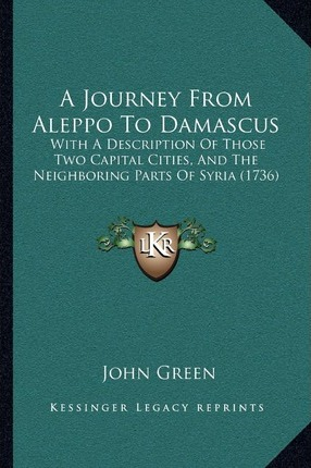 A Journey from Aleppo to Damascus
