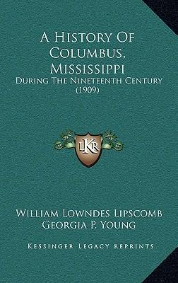 A History of Columbus, Mississippi
