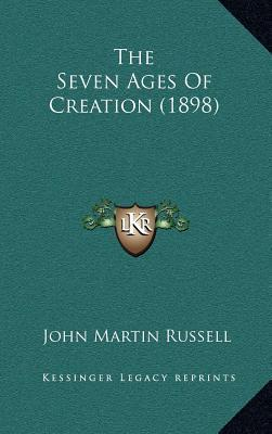 The Seven Ages of Creation (1898) the Seven Ages of Creation (1898)
