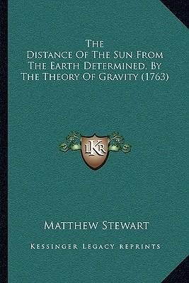 The Distance of the Sun from the Earth Determined, by the Theory of Gravity (1763)