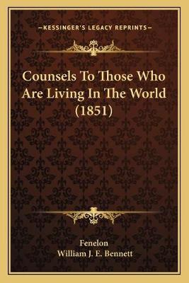 Counsels to Those Who Are Living in the World (1851)