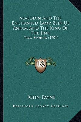 Alaeddin and the Enchanted Lamp, Zein UL Asnam and the King of the