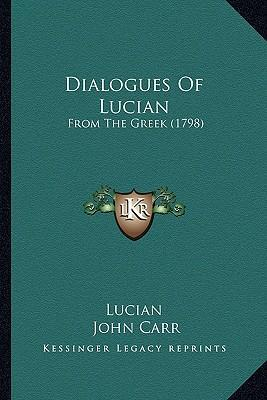 Dialogues of Lucian  From the Greek (1798)