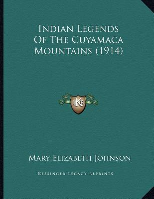 Indian Legends of the Cuyamaca Mountains (1914)