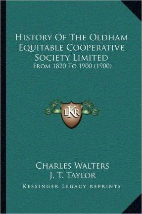 History of the Oldham Equitable Cooperative Society Limited  From 1820 to 1900 (1900)