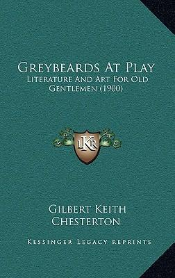 Greybeards at Play  Literature and Art for Old Gentlemen (1900)