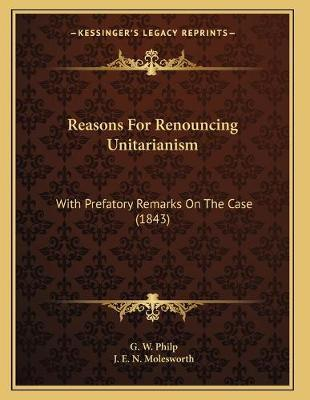 Reasons for Renouncing Unitarianism