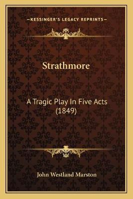 Strathmore  A Tragic Play in Five Acts (1849)