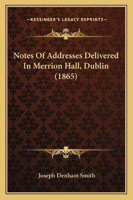 Notes of Addresses Delivered in Merrion Hall, Dublin (1865)
