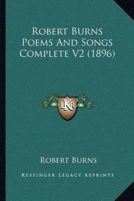 Robert Burns Poems and Songs Complete V2 (1896)