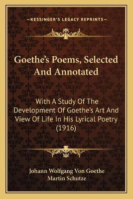 Goethe's Poems, Selected And Annotated