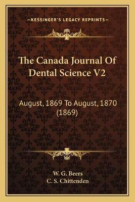 The Canada Journal of Dental Science V2  August, 1869 to August, 1870 (1869)