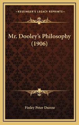 Mr. Dooley's Philosophy (1906)