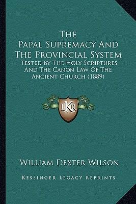 The Papal Supremacy And The Provincial System