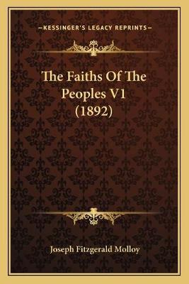 The Faiths of the Peoples V1 (1892)