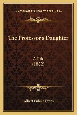 The Professor's Daughter  A Tale (1882)