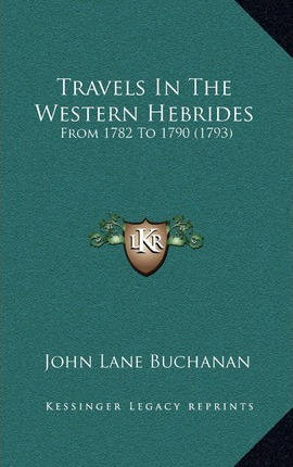 Travels in the Western Hebrides  From 1782 to 1790 (1793)