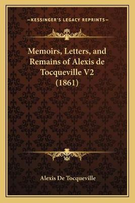 Memoirs, Letters, and Remains of Alexis de Tocqueville V2 (1861)