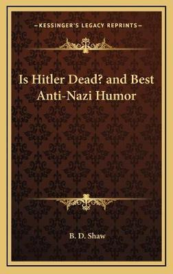 Is Hitler Dead? and Best Anti-Nazi Humor