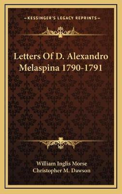 Letters Of D. Alexandro Melaspina 1790-1791