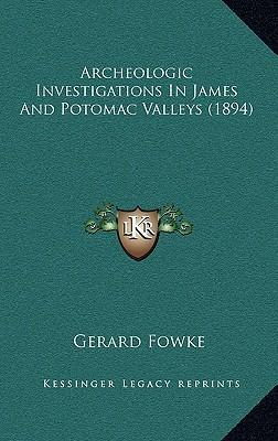 Archeologic Investigations In James And Potomac Valleys (1894)