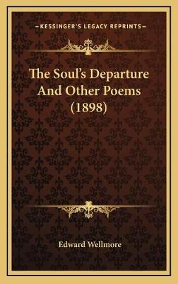 The Soul's Departure and Other Poems (1898)