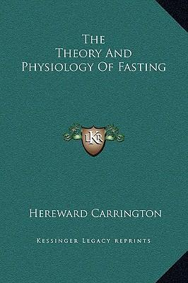 The Theory and Physiology of Fasting
