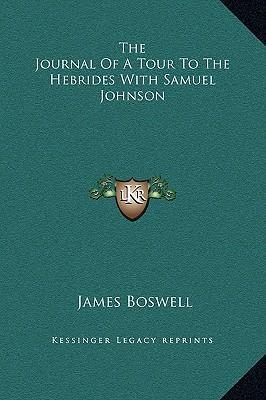 The Journal of a Tour to the Hebrides with Samuel Johnson