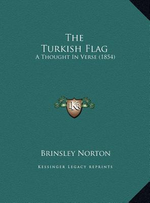 The Turkish Flag : A Thought in Verse (1854)