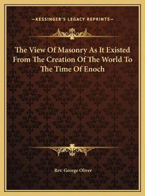 Pdf the view of masonry as it existed from the creation of the the view of masonry as it existed from the creation of the world to the time of enoch by rev george oliver ebook details fandeluxe Gallery