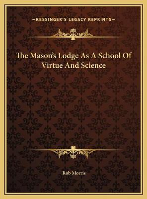 The Mason's Lodge as a School of Virtue and Science