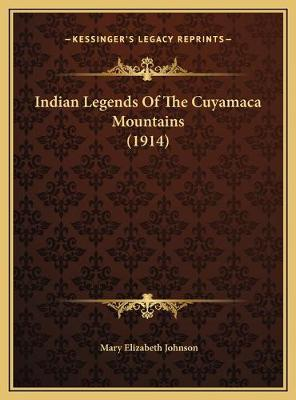 Indian Legends of the Cuyamaca Mountains (1914) Indian Legends of the Cuyamaca Mountains (1914)
