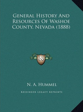 General History and Resources of Washoe County, Nevada (1888)