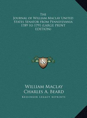 The Journal of William Maclay United States Senator from Pennsylvania 1789 to 1791