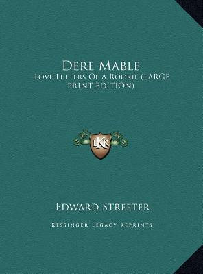 Dere Mable  Love Letters of a Rookie (Large Print Edition)