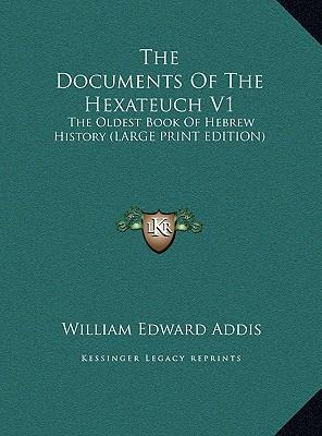 The Documents of the Hexateuch...