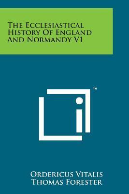 The Ecclesiastical History of England and Normandy V1
