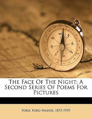 The Face of the Night; A Second Series of Poems for Pictures