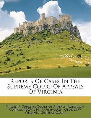Reports of Cases in the Supreme Court of Appeals of Virginia