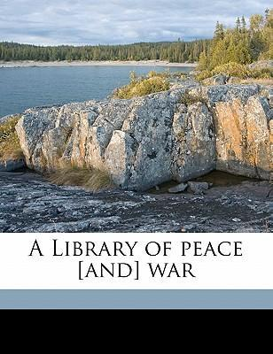 A Library of Peace [and] War