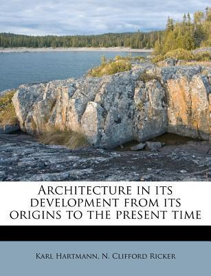 Architecture in Its Development from Its Origins to the Present Time