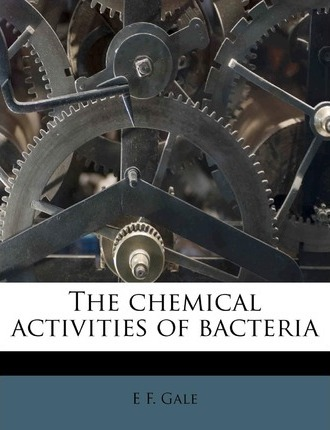 The Chemical Activities of Bacteria